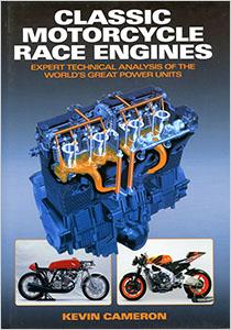 Classic Motorcycle Race Engines by Kevin Cameron